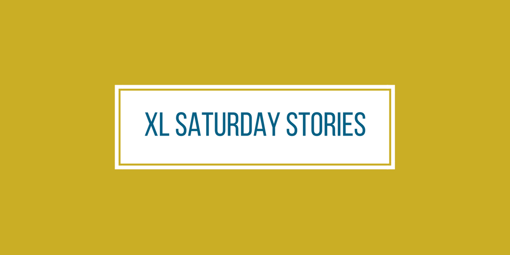 XL Saturday Stories